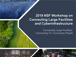 Connecting Large Facilities & Cyberinfrastructure Workshop | 2019